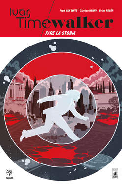 Copertina IVAR TIMEWALKER n.1 - FARE LA STORIA, STAR COMICS