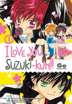 Copertina I LOVE YOU SUZUKI-KUN!! n.1 - I LOVE YOU SUZUKI-KUN!! (m18), STAR COMICS