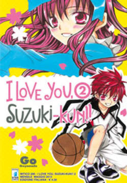 Copertina I LOVE YOU SUZUKI-KUN!! n.2 - I LOVE YOU SUZUKI-KUN!! (m18), STAR COMICS