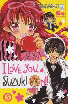 Copertina I LOVE YOU SUZUKI-KUN!! n.5 - I LOVE YOU SUZUKI-KUN!! (m18), STAR COMICS