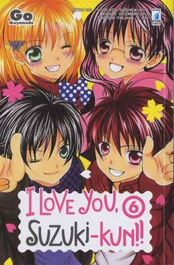 Copertina I LOVE YOU SUZUKI-KUN!! n.6 - I LOVE YOU SUZUKI-KUN!! (m18), STAR COMICS