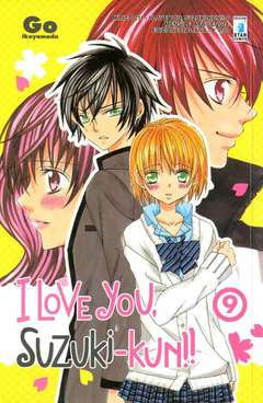 Copertina I LOVE YOU SUZUKI-KUN!! n.9 - I LOVE YOU SUZUKI-KUN!! (m18), STAR COMICS