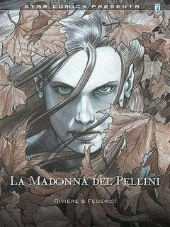 Copertina MADONNA DEL PELLINI n. - LA MADONNA DEL PELLINI, STAR COMICS