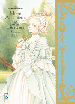 Copertina MARIE ANTOINETTE n.86 - MARIE ANTOINETTE - LA GIOVANE REGINA, STAR COMICS