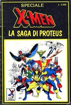 Copertina X-MEN SPECIALE n.1 - LA SAGA DI PROTEUS, STAR COMICS