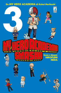 Copertina MY HERO ACADEMIA SMASH!! (m5) n.3 - MY HERO ACADEMIA SMASH!!, STAR COMICS