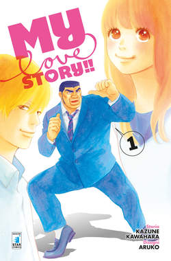 Copertina MY LOVE STORY!! (m13) n.1 - MY LOVE STORY!!, STAR COMICS