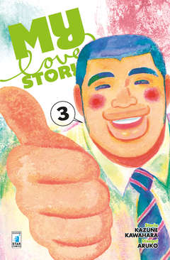 Copertina MY LOVE STORY!! (m13) n.3 - MY LOVE STORY!!, STAR COMICS