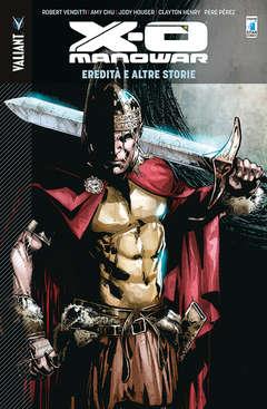 Copertina X-O MANOWAR Volume (m13) n.13 - EREDITA' E ALTRE STORIE, STAR COMICS