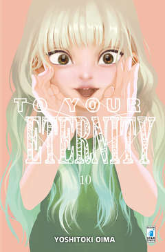 Copertina TO YOUR ETERNITY n.10 - TO YOUR ETERNITY 10, STAR COMICS