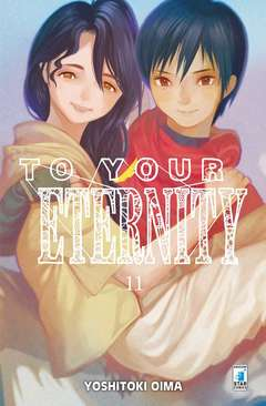 Copertina TO YOUR ETERNITY n.11 - TO YOUR ETERNITY 11, STAR COMICS