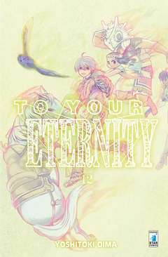 Copertina TO YOUR ETERNITY n.12 - TO YOUR ETERNITY 12, STAR COMICS
