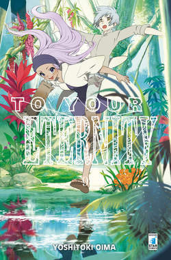 Copertina TO YOUR ETERNITY n.9 - TO YOUR ETERNITY 9, STAR COMICS