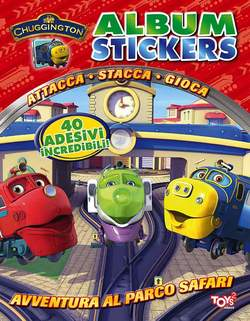TOYS2 EDIZIONI - CHUGGINGTON ALBUM STICKERS
