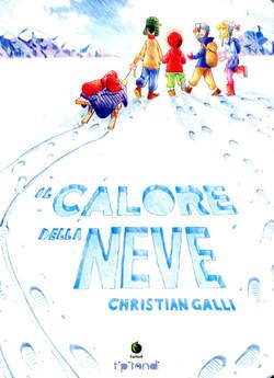 Copertina CALORE DELLA NEVE n. - IL CALORE DELLA NEVE, TUNUE