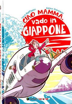 Copertina CIAO MAMMA VADO IN GIAPPONE n. - CIAO MAMMA, VADO IN GIAPPONE, TUNUE