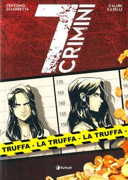Copertina 7 CRIMINI n.1 - LA TRUFFA, TUNUE