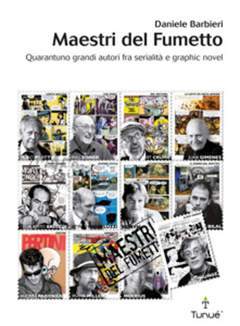 Tunue lapilli 29 maestri del fumetto quarantuno grandi for Grandi maestri del design