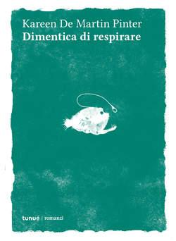 Copertina DIMENTICA DI RESPIRARE n. - DIMENTICA DI RESPIRARE, TUNUE