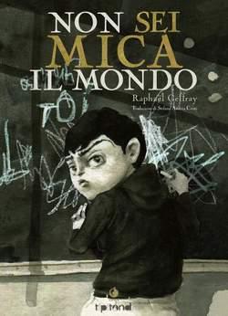 Copertina NON SEI MICA IL MONDO n. - NON SEI MICA IL MONDO, TUNUE