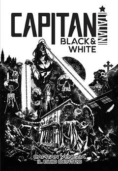 Copertina BLACK & WHITE n.1 - CAPITAN VENEZIA - IL BUIO DENTRO, VENEZIA COMIX