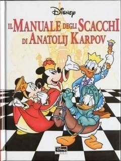 Copertina CLASSICI DISNEY A FUMETTI n.6 - Il Manuale degli Scacchi di Anatolij Karpov, WALT DISNEY PRODUCTION