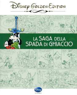 Copertina DISNEY GOLDEN EDITION n.1 - SAGA DELLA SPADA DI GHIACCIO, WALT DISNEY PRODUCTION