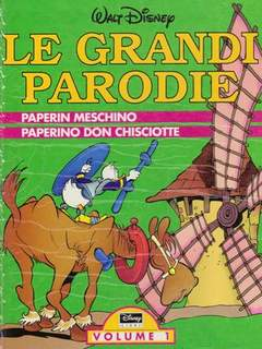 Copertina GRANDI PARODIE VOLUMI n.1 - PAPERIN MESCHINO; PAPERINO DON CHISCIOTTE, WALT DISNEY PRODUCTION