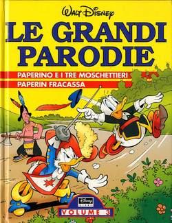 Copertina GRANDI PARODIE VOLUMI n.3 - Paperino e i tre moschiettieri - Paperin Fracassa, WALT DISNEY PRODUCTION