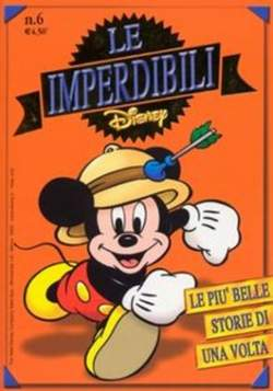 Copertina IMPERDIBILI n.6 - LE PIU BELLE STORIE DI UNA VOLTA, WALT DISNEY PRODUCTION