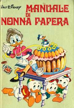 Copertina MANUALI n.10 - MANUALE DI NONNA PAPERA, WALT DISNEY PRODUCTION