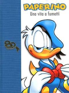 Copertina PAPERINO UNA VITA A FUMETTI n. - 80 ANNIVERSARIO, WALT DISNEY PRODUCTION