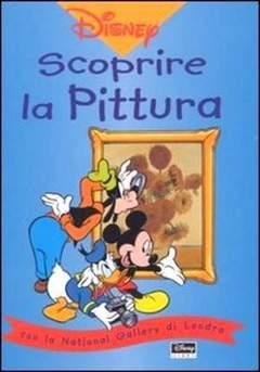Copertina SCOPRIRE LA PITTURA n.1 - Scoprire la pittura, WALT DISNEY PRODUCTION