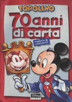 Copertina TOPOLINO 70 ANNI DI CARTA LUSS n. - TOPOLINO 70 ANNI DI CARTA LUSS, WALT DISNEY PRODUCTION