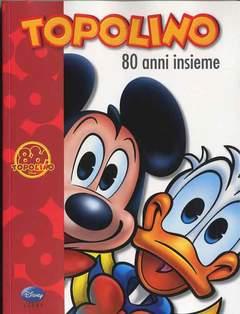 Copertina TOPOLINO 80 ANNI INSIEME n. - TOPOLINO 80 ANNI INSIEME, WALT DISNEY PRODUCTION