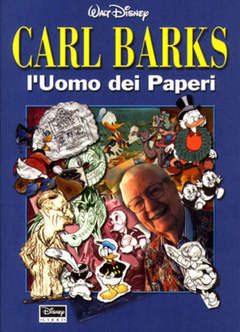 Copertina TUTTODISNEY n.18 - Carl Barks l'Uomo dei Paperi, WALT DISNEY PRODUCTION