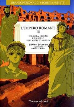 Copertina GRANDI PERSONAGGI STORICI A FUMETTI n.15 - CALIGOLA, NERONE e il crollo della dinastia Giulia, YAMATO